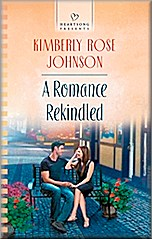 A Romance Rekindled by Kimberly Rose Johnson